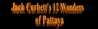Jack Corbett's 12 Wonders of Pattaya